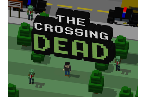 The Crossing Dead: Crossy Zombie Apocalypse Road - Android ...