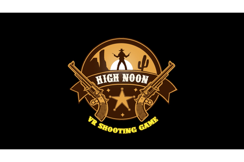 High Noon: VR shooting game - YouTube