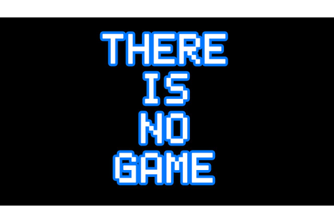 AMAZING INDIE GAME | There Is No Game (All Endings) - YouTube