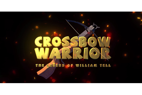 Crossbow Warrior The Legend of William Tell Download ...