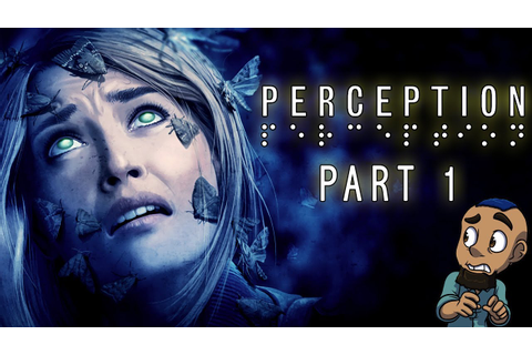 Perception — Part 1 | CASSIE & THE MANSION | Blind Horror ...