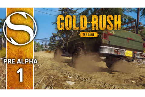 Gold Rush Pre Alpha | Gold Rush The Game Part 1 - YouTube