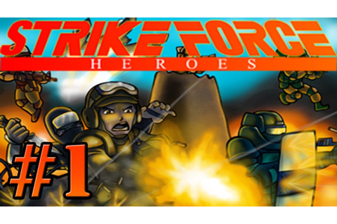 Strike Force Heroes - Let's Play, Part 1 - ARNOLD ...