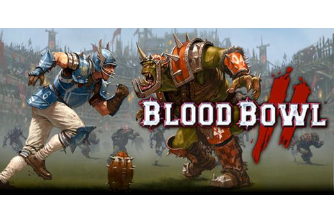 Blood Bowl 2 | Player Theory