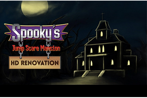 Download Spooky's Jump Scare Mansion: HD Renovation ...