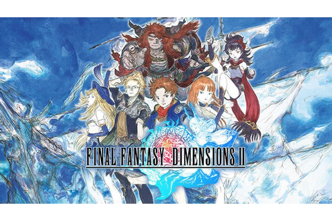 Download Final Fantasy Dimensions 2 APK/IPA latest for ...