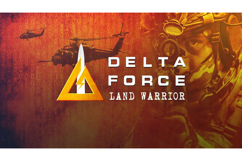 Delta Force: Land Warrior + Task Force Dagger - Download ...