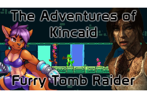 The Adventures of Kincaid - Furry Tomb Raider - YouTube