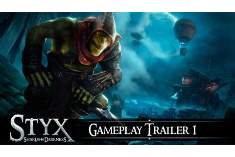 Styx: Shards Of Darkness - Gameplay Trailer - YouTube