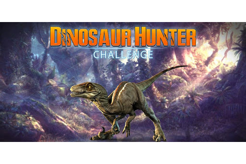 DINOSAUR HUNTER CHALLENGE: 2018 DINO HUNTING GAMES - Apps ...