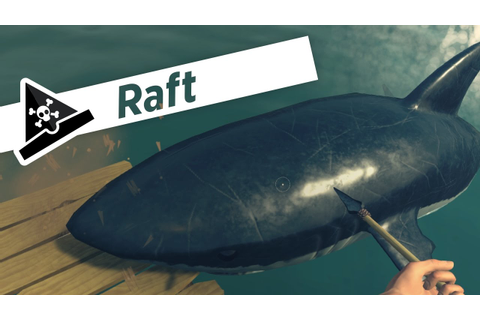 KILLER SHARK! - Raft gameplay - Awesome new survival ...
