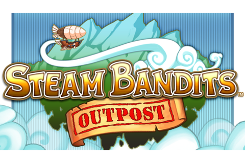 Steam Bandits: Outpost by iocaine studios —Kickstarter