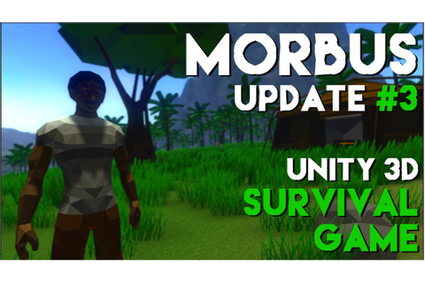 [Unity3D] MORBUS Survival Game Project - Update #3 (Low ...
