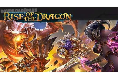 Rise of the dragon Android Game free download in Apk