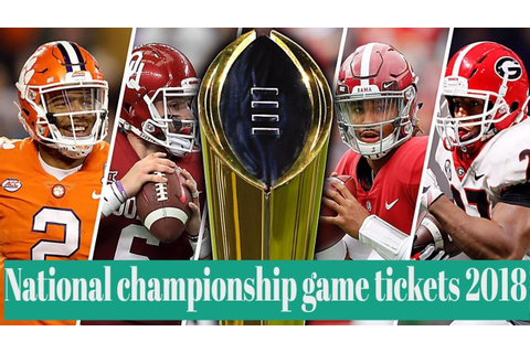 National championship game tickets 2018: BUY seats for ...