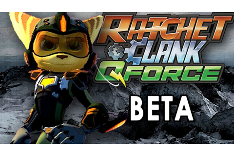 Ratchet & Clank: Q Force [Beta Gameplay] - YouTube