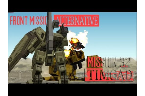 Front Mission Alternative Scenario 1 Mission 32 Timgad ...