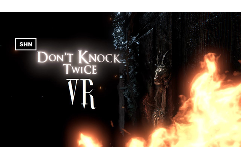 Don't Knock Twice VR | Full HD 1080p/60fps | Blind ...
