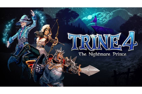 Trine 4: The Nightmare Prince Announced - GamersHeroes