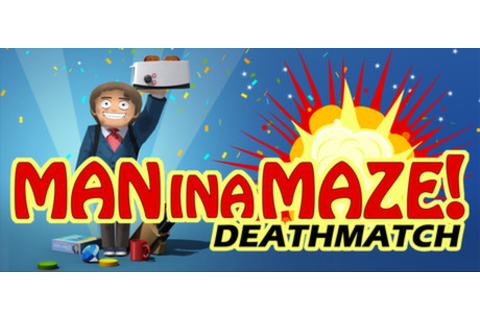 Man in a Maze: Deathmatch on Steam