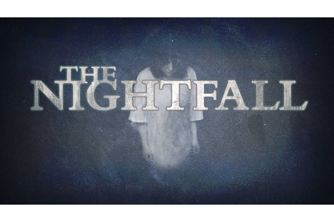The Nightfall Windows, Mac game - Mod DB