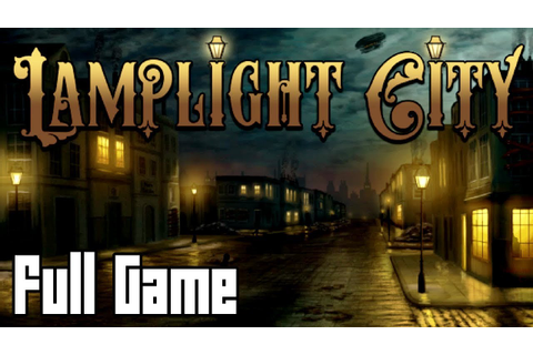 Lamplight City (Full Game, No Commentary) - YouTube
