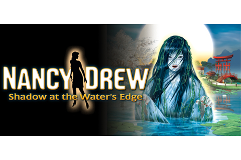 Save 60% on Nancy Drew®: Shadow at the Water's Edge on Steam
