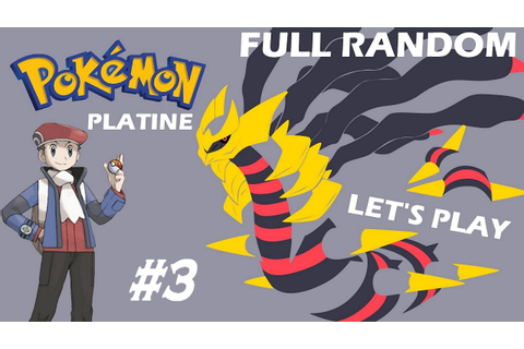 Let's Play : Pokémon Platine Full Random 03 - YouTube