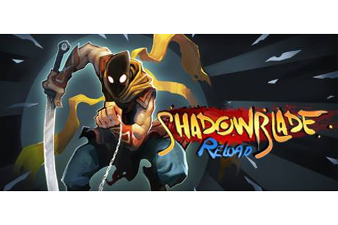 Shadow Blade: Reload - Wikipedia