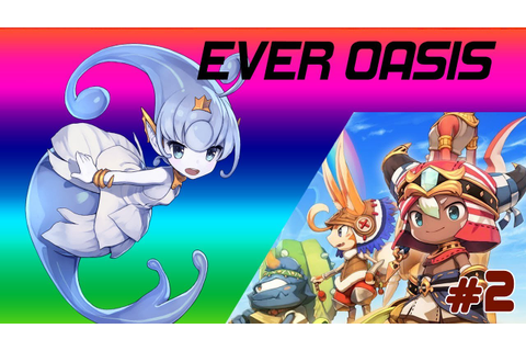 EVER OASIS #2 - YouTube