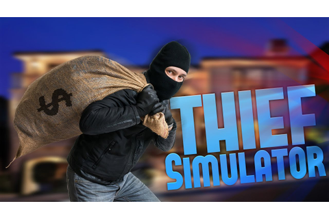 Sneak Thief - The WORST Criminal - Thief Simulator - Sneak ...