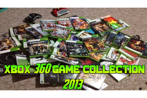 Xbox 360 Game Collection 2013 - YouTube