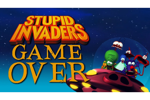 GAME OVER Stupid Invaders - YouTube