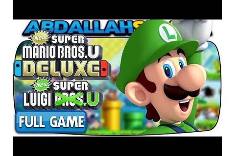 New Super Luigi U Deluxe - FULL GAME 100% Walkthrough ...