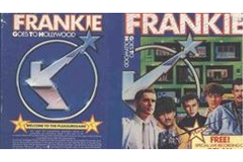 """Frankie Goes to Hollywood"" Says: Welcome to the ..."