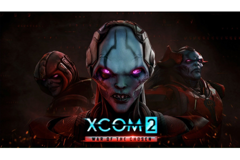 XCOM 2: War of the Chosen Lands on August 29th on PC ...