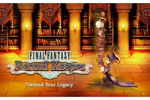 FINAL FANTASY Record Keeper - Android Apps on Google Play
