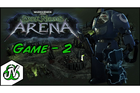 Dark Nexus Arena Gameplay - Game 2 - Assault Terminator ...