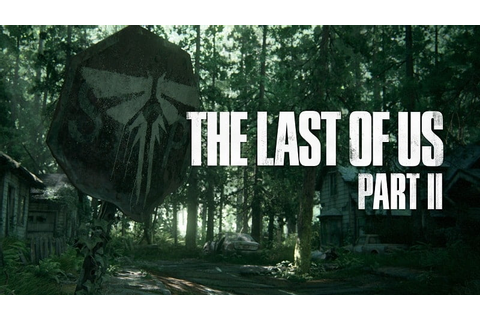 The Last of Us Part II gets new trailer - Thumbsticks