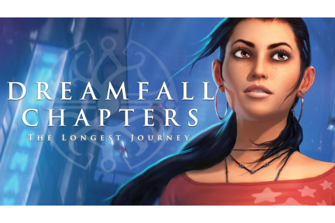 Dreamfall Chapters: The Longest Journey teszt | Game Channel