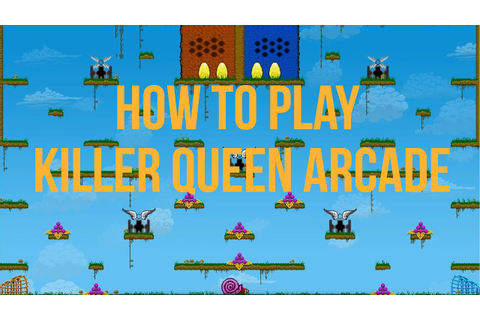 How to Play Killer Queen Arcade - YouTube