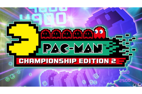 Pac-Man Championship Edition 2 Preview – My Body Wasn't ...