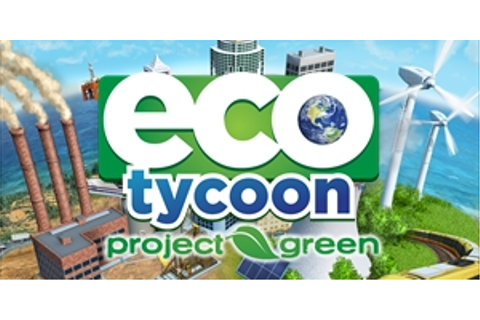 Eco Tycoon - Project Green | GameHouse