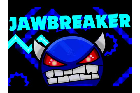 Jawbreaker! Geometry Dash Demon - YouTube