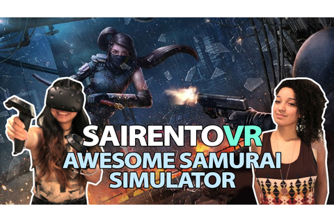 AWESOME SAMURAI VR GAME | Sairento VR Review (HTC VIVE ...