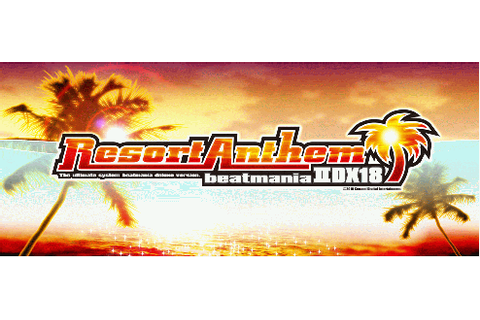 Beatmania IIDX 18 Resort Anthem - Wikipedia