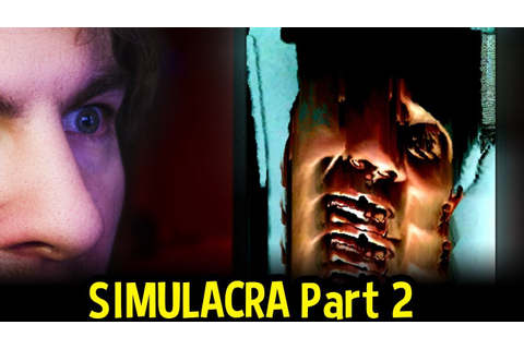 SIMULACRA (Horror) - COMMENT HOW MUCH YOU HATE GREG. K THX ...