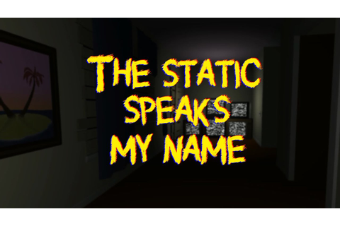 The Static Speaks My Name! | Proverbial Gaming Plays ...
