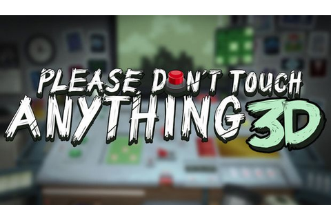 Please, Don't Touch Anything 3D Free Download (Update 21 ...