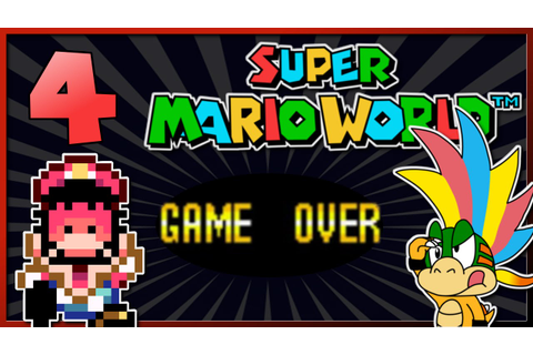 Super Mario World | GAME OVER!!! | Part 4 - YouTube